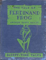 The Tale of Ferdinand Frog by Bailey, Arthur Scott