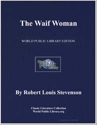 The Waif Woman by Stevenson, Robert Louis
