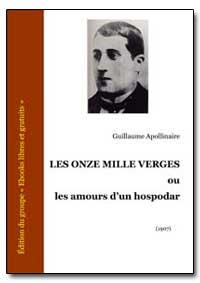 Les Onze Mille Verges Ou les Amours Dun ... by Apollinaire, Guillaume
