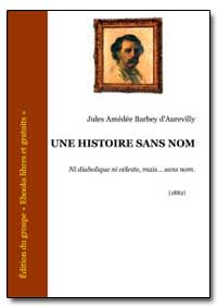 Une Histoire Sans Nom by Daurevilly, Jules Amedee Barbey