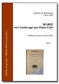 Marie Ou Lesclavage Aux Etats-Unis by De Beaumont, Gustave
