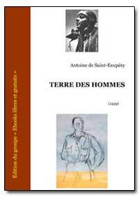 Terre des Hommes by De Saint-Exupery, Antoine