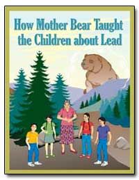How Mother Bear Taught the Children abou... by Environmental Protection Agency
