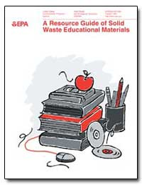 A Resource Guide of Solid Waste Educatio... by Environmental Protection Agency