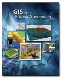 Gis in the Federal Government by Environmental Protection Agency
