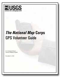 The National Map Corps Gps Volunteer Gui... by Environmental Protection Agency
