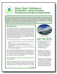 Using Green Buildings on Brownfields : U... by Environmental Protection Agency