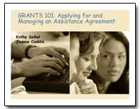 Grants 101 : Applying for Andmanaging An... by Seikel, Kathy