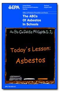 The Abcs of Asbestos in Schools by Environmental Protection Agency