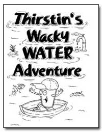 Thirstin's Wacky Water Adventure by Environmental Protection Agency