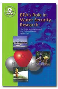 Epa's Role in Water Security Research by Environmental Protection Agency