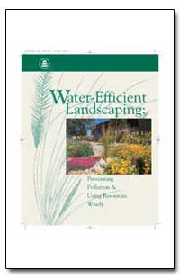 Water-Efficient Landscaping : by Environmental Protection Agency