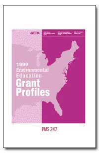 1999 Environmental Education Grant Profi... by Environmental Protection Agency