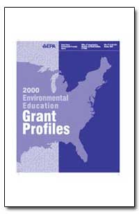2000 Environmental Education Grant Profi... by Environmental Protection Agency