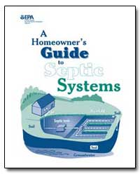 A Homeowner's Guide to Septic Systems by Environmental Protection Agency