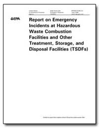 Report on Emergency Incidents at Hazardo... by Heare, Stephen F.