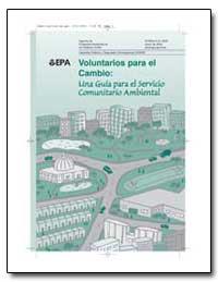 Voluntarios para el Cambio : Una Guia pa... by Environmental Protection Agency