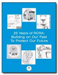 25 Years of Rcra : Building on Our Past ... by Environmental Protection Agency
