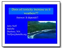 Does Oil Toxicity Increase as It Weather... by Battelle, Jerry Neff