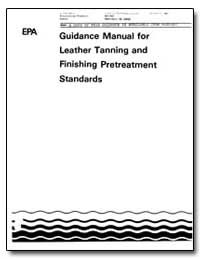 Guidance Manual for Leather Tanning and ... by Environmental Protection Agency