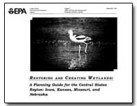 Restoring and Creating Wetlands : by Environmental Protection Agency
