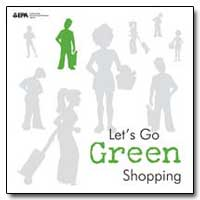 Let's Go Green Shopping by Environmental Protection Agency