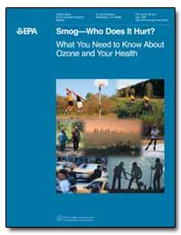 Smogwho Does It Hurt What You Need to Kn... by Environmental Protection Agency