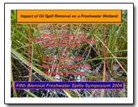 Impact of Oil Spill Removal on a Freshwa... by Environmental Protection Agency