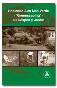 Haciendo Aun Mas Verde (Greenscaping) Su... by Environmental Protection Agency
