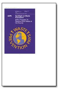 Spotlight on Waste Prevention Epas Progr... by Environmental Protection Agency
