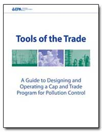 Tools of the Trade : A Guide to Designin... by Environmental Protection Agency
