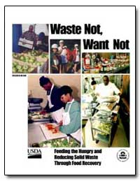 Waste Not, Want Not by Environmental Protection Agency