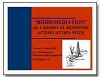 Bioremediation as a Removal Response Act... by Osc, Vincent E. Zenone