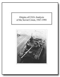 Origins of Cia's Analysis of the Soviet ... by Central Intelegence Agent