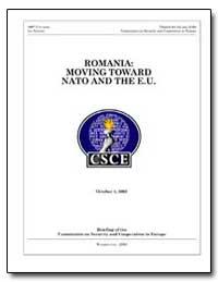 Romania: Moving Toward Nato and the E.U. by