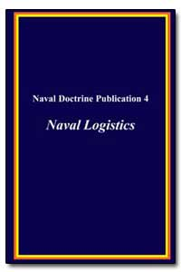 Naval Doctrine Publication 4 Naval Logis... by Boorda, J. M.