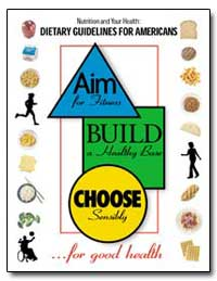 Nutrition and Your Health: Dietary Guide... by