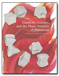 Elasticity, Entropy, And the Phase Stabi... by Migliori, Albert