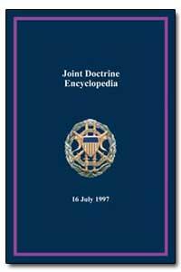 Joint Doctrine Encyclopedia by Shalikashvili, John M.