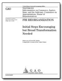 Fbi Reorganization Initial Steps Encoura... by Walker, David M.