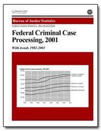 Federal Criminal Case Processing, 2001 by Greenfeld, Lawrence A.