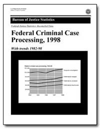 Federal Criminal Case Processing, 1998 by