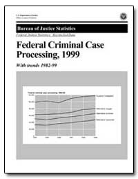 Federal Criminal Case Processing, 1999 by