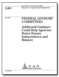 Federal Advisory Committees Additional G... by Nazzaro, Robin M.
