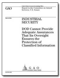 Industrial Security Dod Cannot Provide A... by Schinasi, Katherine V.