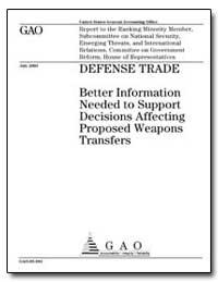 Defense Trade Better Information Needed ... by Schinasi, Katherine V.