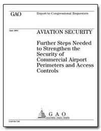 Aviation Security Further Steps Needed t... by Berrick, Cathleen A.