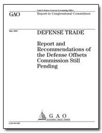Defense Trade Report and Recommendations... by Schinasi, Katherine V.