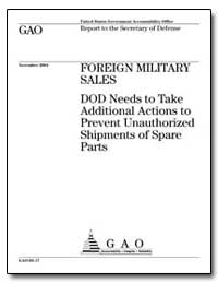 Foreign Military Sales Dod Needs to Take... by Solis, William M.