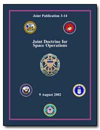 Joint Doctrine for Space Operations by Abizaid, John P.